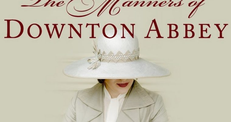 Manners of Downton Abbey out now